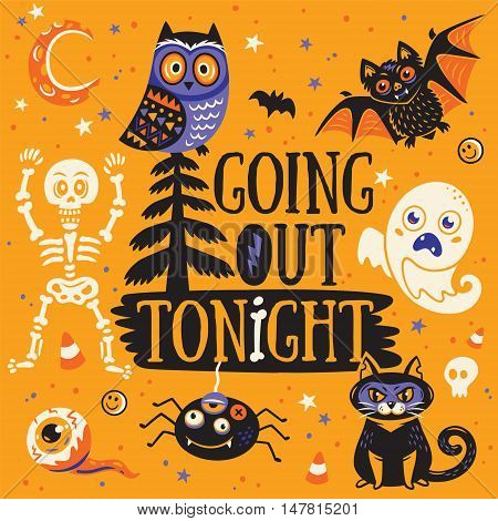 Halloween Poster or Greeting card with cartoon skeleton, owl, bat, ghost, cat, spider and eyes. Going out tonight. Orange background.