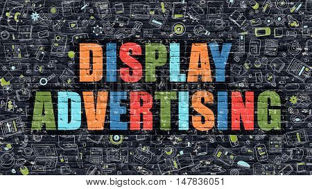 Display Advertising. Multicolor Inscription on Dark Brick Wall with Doodle Icons. Display Advertising Concept in Modern Style. Doodle Design Icons. Display Advertising on Dark Brickwall Background.