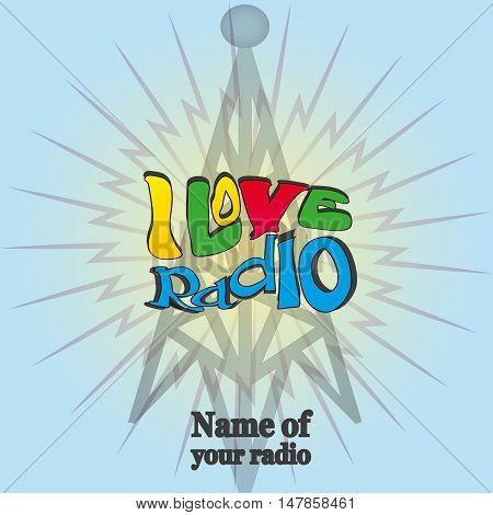the inscription I love radio. radio tower on a blue background. sticker poster banner print on t-shirt.