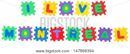 Message I Love Montreal from letters puzzle isolated on white background.