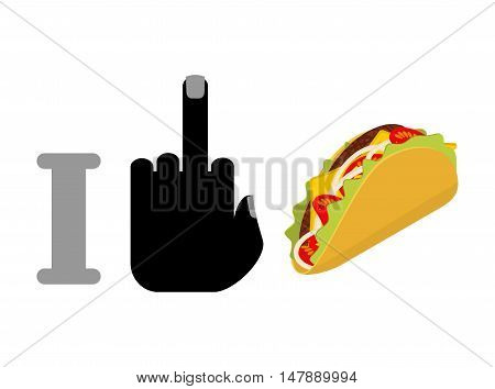 I Hate Taco. Fuck Symbol Of Hatred And Mexican Fast Food. Logo For Healthy Lifestyle