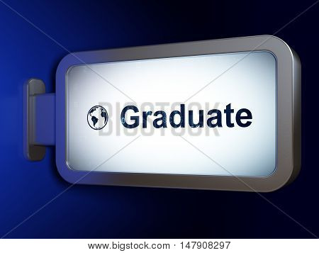 Learning concept: Graduate and Globe on advertising billboard background, 3D rendering