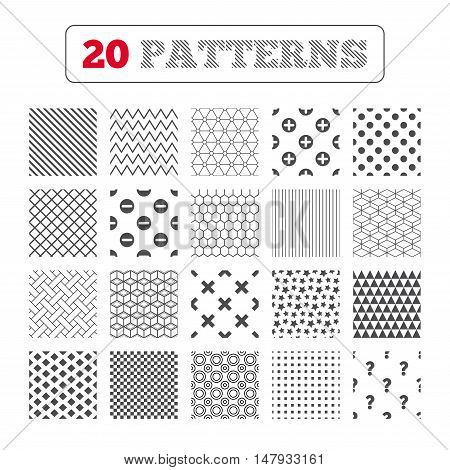 Ornament patterns, diagonal stripes and stars. Plus and minus icons. Delete and question FAQ mark signs. Enlarge zoom symbol. Geometric textures. Vector