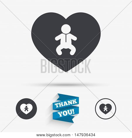 Love Baby infant sign icon. Toddler boy in pajamas or crawlers body symbol. Child WC toilet. Flat icons. Buttons with icons. Thank you ribbon. Vector