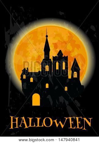 Haunted castle silhouette and full orange moon Halloween poster. Design template for Halloween decoration banner, placard, invitation, greeting card