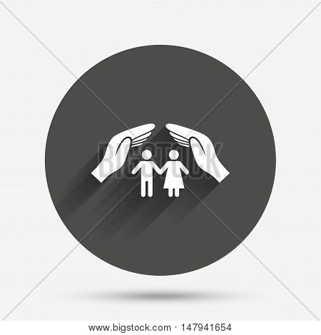 Couple life insurance sign icon. Hands protect human group symbol. Health insurance. Circle flat button with shadow. Vector