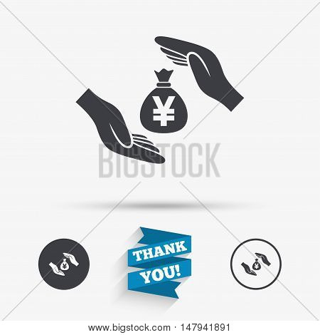 Protection money bag sign icon. Hands protect cash in Yen symbol. Money or savings insurance. Flat icons. Buttons with icons. Thank you ribbon. Vector