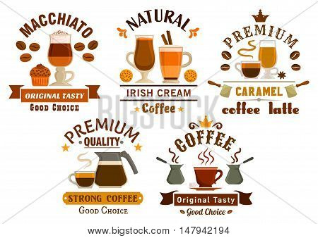 Cafe and coffee shop badges set with cups of espresso, cappuccino, caramel mocha, irish cream, turkish and chocolate macchiato with coffee pots, beans, cupcake, cookie and ribbon banners