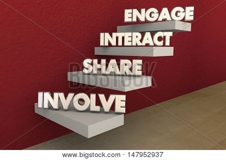 Involve Share Interact Engage Steps 3d Illustration