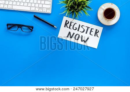 Membership Concept. Template For Registration. Register Now Hand Lettering Iconon Word Desk With Gla