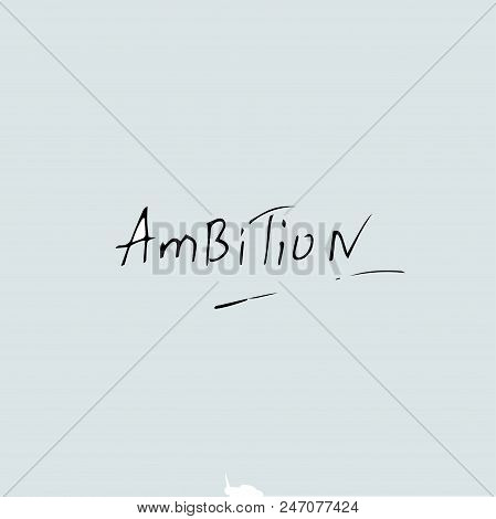 Ambition quote, Vector hand drawn quote template. poster