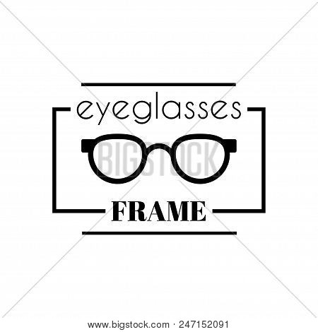 Modern Eyeglasses Frame Isolated On White Background. Stock Vector Illustration Of Logo For Glamour