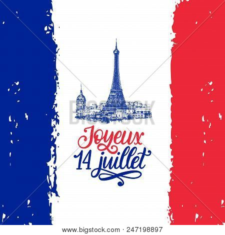 Joyeux 14 Juillet, Hand Lettering. Phrase Translated From French Happy 14th July. Bastille Day Calli