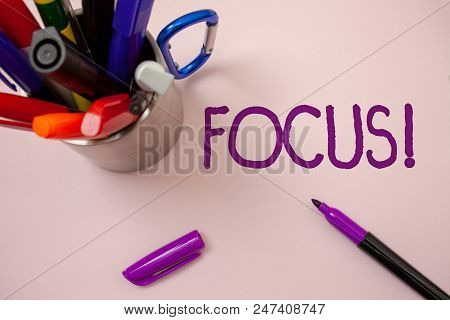 Handwriting Text Writing Focus Motivational Call. Concept Meaning Point Of Concentration Center Acti