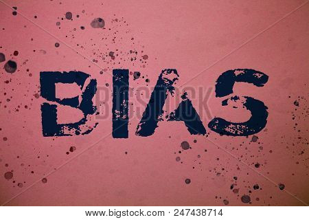 Handwriting text Bias. Concept meaning Unfair Subjective One-sidedness Preconception Inequality Bigotry Ideas messages pink background splatters messy paint communicate feelings poster