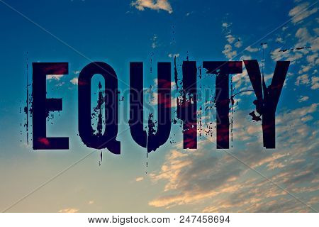 Text Sign Showing Equity. Conceptual Photo Value Of A Company Divided Into Equal Parts Owned By Shar