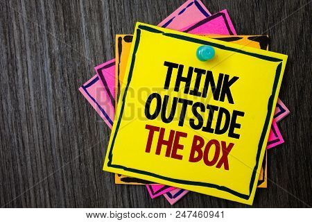 Text Sign Showing Think Outside The Box. Conceptual Photo Thinking Of New And Creative Solution Lead