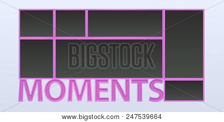 Collage Of Photo Frames Vector Illustration, Background. Sign Moments And Blank Photo Frames For Ins