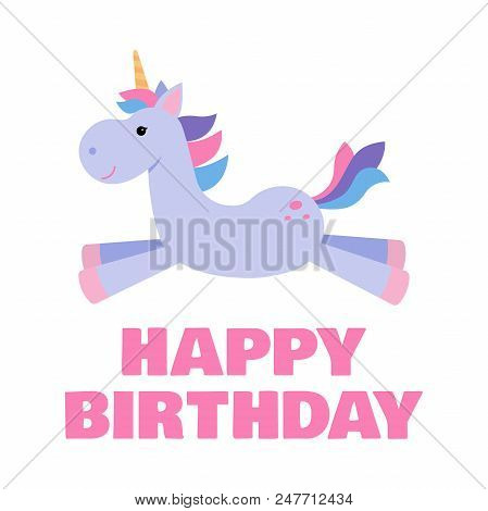 Greeting Card For A Kids Birthday With A Cute Unicorn. Vector Illustration.