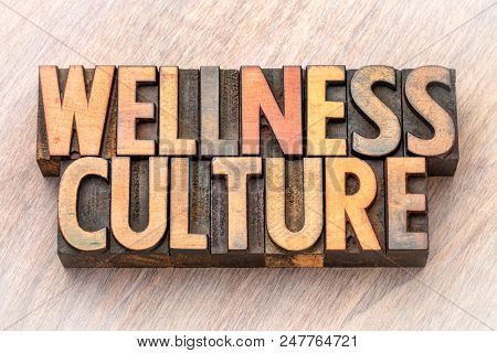 wellness culture - word abstract in vintage letterpress wood type