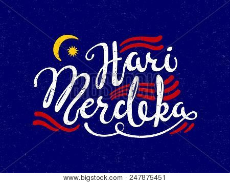 Hand Written Calligraphic Lettering Quote Hari Merdeka, Meaning Independence Day In Malay, With Deco