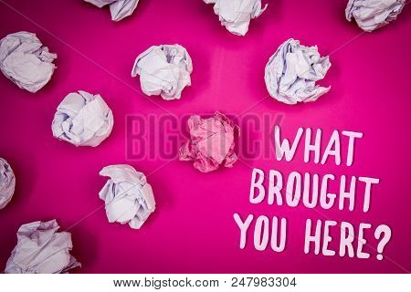 Conceptual Hand Writing Showing What Brought You Here Question. Business Photo Text Ambition Can Be