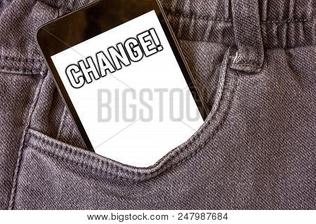 Word writing text Change Call. Business concept for Alteration Adjustment Diversion Revision Transition Modification Cell phone jean pocket white screen message communicate applications poster