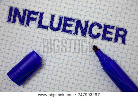 Handwriting Text Influencer. Concept Meaning Person Who Influences And Affect Decisions Opinions Of