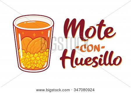 Mote Con Huesillo, Traditional Chilean Drink With Dried Peaches And Cooked Wheat. Drawing Of Typical