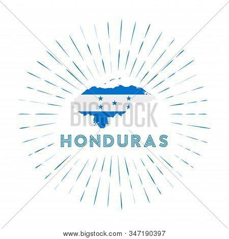Honduras Sunburst Badge. The Country Sign With Map Of Honduras With Honduran Flag. Colorful Rays Aro