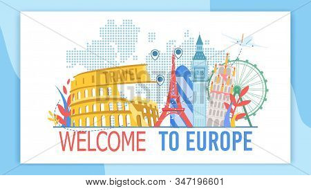 Welcome To Europe, Travel Agency, Touristic Service, Tour On Attractions Trendy Flat Vector Advertis