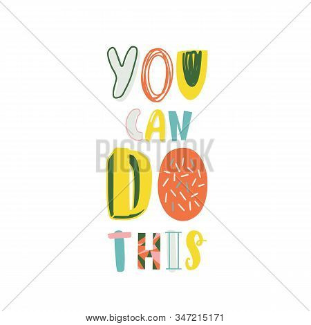 Motivational Slogan You Can Do This Colored Vector Lettering. Positive Decoration Inscription, Lifes