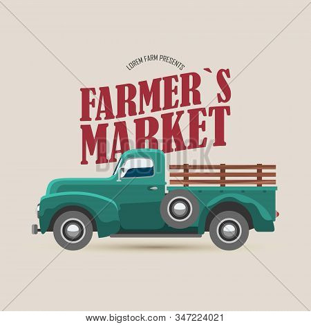 Farmers Market Logo With Retro Truck And Typography Vector Illustration. Old Truck Side View. Fall S