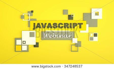 3d Illustration Of Advertising Signboard Of Javascript Webinar. Coding. Concept Of Javascript Progra