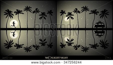 Set Of Vector Illustration With Palm Beach Silhouette On Moonlit Night. Running Girl Between Trees.