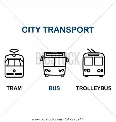 Simple Set Of Public Transport Related Vector Icons. Contains Such Icons As Tram, Bus, Trolleybus. B