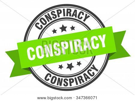 Conspiracy Label. Conspiracy Green Band Sign. Conspiracy