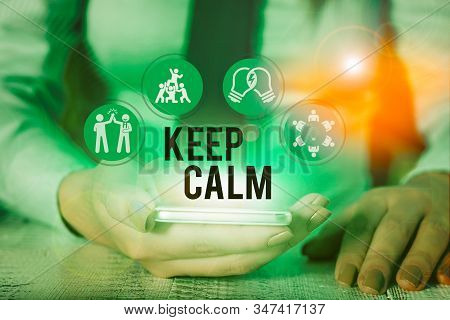 Word writing text Keep Calm. Business concept for not get emotionally invested in situations you cannot control over. poster