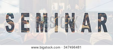 Seminar Text Marking Of Banner Of Abstract Blurred Photo Of Conference Hall Or Seminar Room With Att