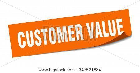 Customer Value Sticker. Customer Value Square Sign. Customer Value. Peeler