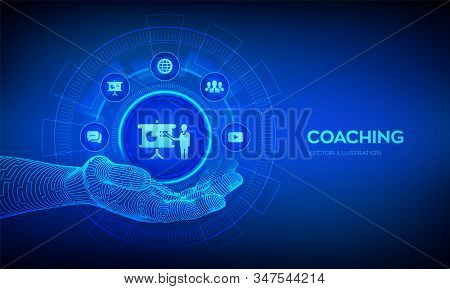 Coaching Icon In Robotic Hand. Coaching And Mentoring Concept On Virtual Screen. Personal Developmen