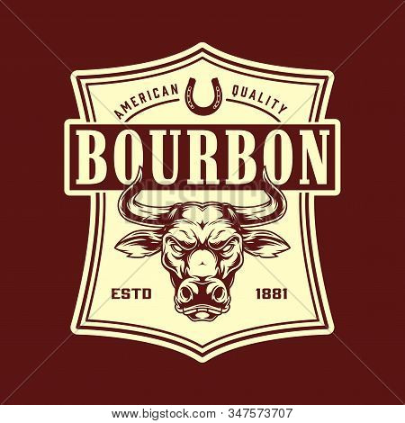 Vintage Bourbon Monochrome Emblem In Wild West Style With Angry Bull Head Isolated Vector Illustrati