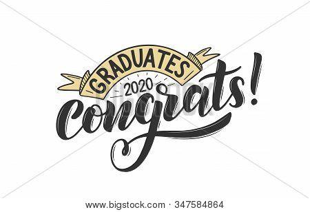 Congratulations Graduates 2020. Celebration Text Poster. Graduates Class Of 2020 Vector Concept As T