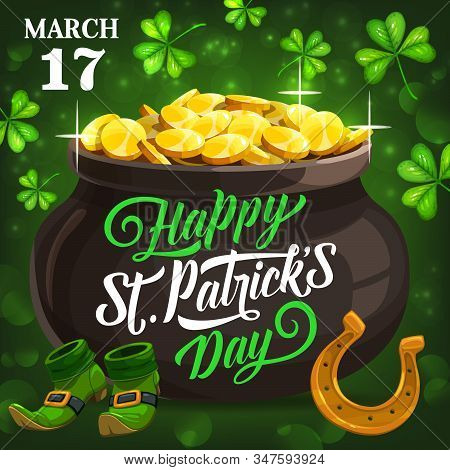 Patricks Day, Full Pot Of Gold. Vector Holiday Invitation On 17 March. Green Leprechauns Shoes, Gold