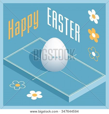 Happy Easter. Greeting Card With 3d Easter Egg As A Ping Pong Ball And Isometric Ping Pong Table. Ve