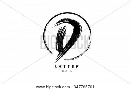 Handwritten Grunge D Brush Stroke Letter Alphabet Logo Icon Design Template With Circle In Black And