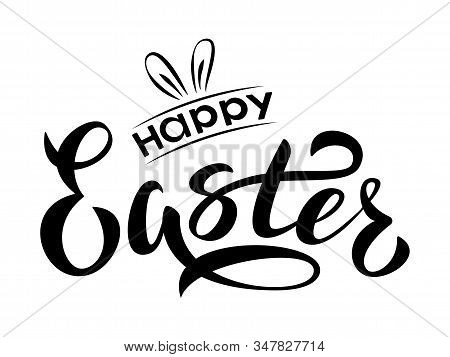 Happy Easter Hand Lettering Text. Happy Easter Sign With Bunny Ears. For Easter Logotype, Badge And