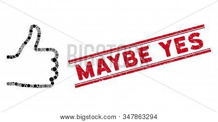 Mosaic Thumb Up Icon And Rubber Stamp Seal With Maybe Yes Caption Between Double Parallel Lines. Mos