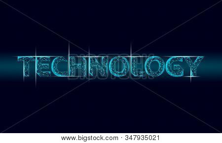 Word Technology In Modern Glowing Low Poly Design. Futuristic Cyberspace Font Lettering. Light Effec