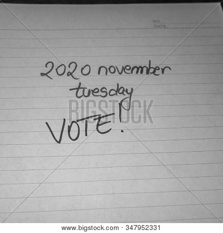 2020 November, Tuesday Vote (usa Presidential Election) Handwriting  Text On Paper, Political Messag